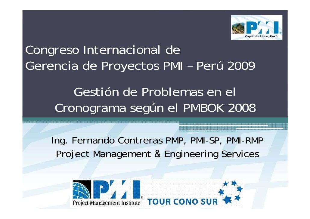 Capítulo Lima, Perú     Congreso Internacional de Gerencia de Proyectos PMI – Perú 2009        Gestión de Problemas en el ...