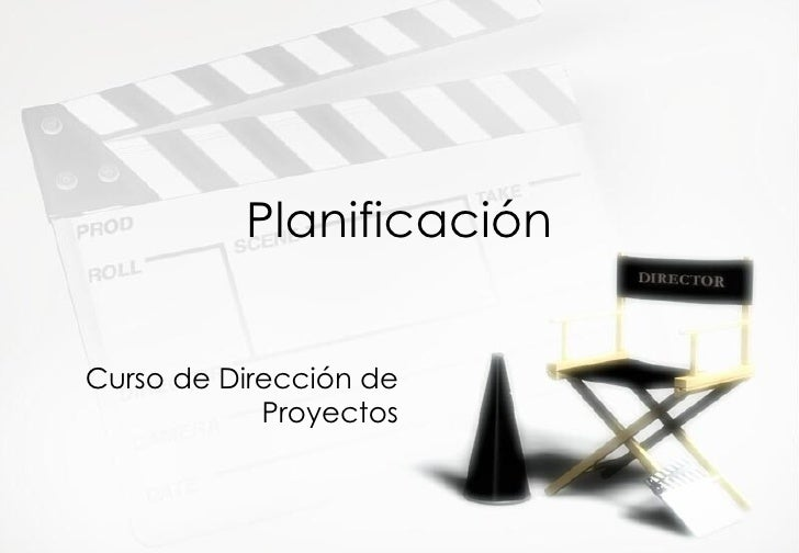 Planificaci ón Curso de Direcci ón de Proyectos
