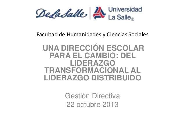Facultad de Humanidades y Ciencias Sociales  UNA DIRECCIÓN ESCOLAR PARA EL CAMBIO: DEL LIDERAZGO TRANSFORMACIONAL AL LIDER...