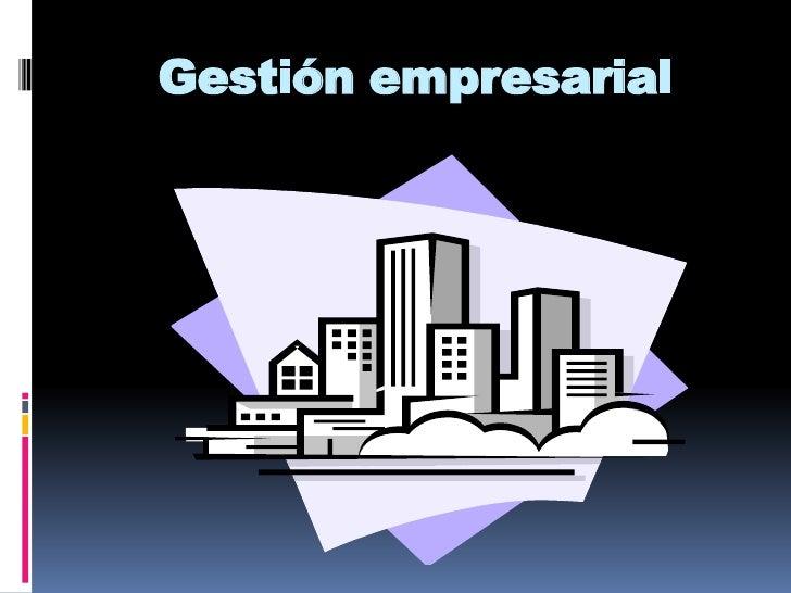 Gestión empresarial<br />