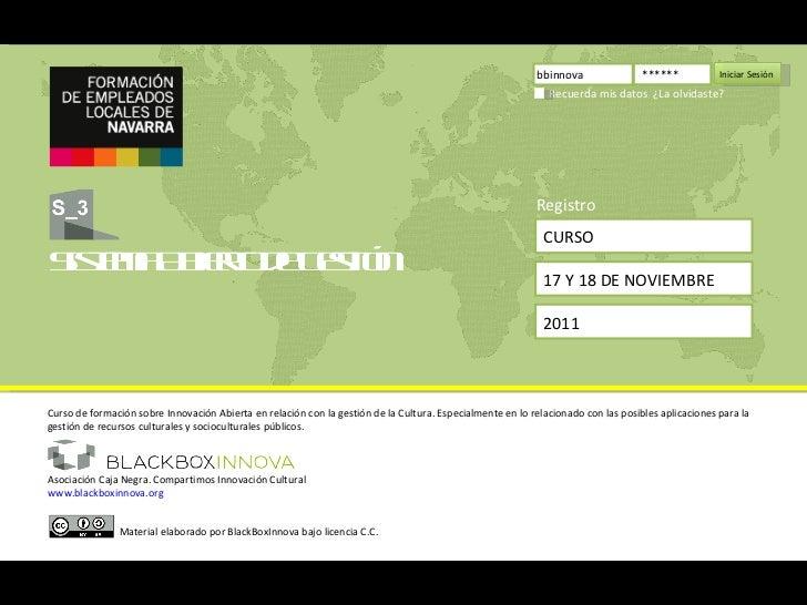 CURSO 17 Y 18 DE NOVIEMBRE 2011 Registro bbinnova ****** Iniciar Sesión  Recuerda mis datos  ¿La olvidaste? Curso de forma...
