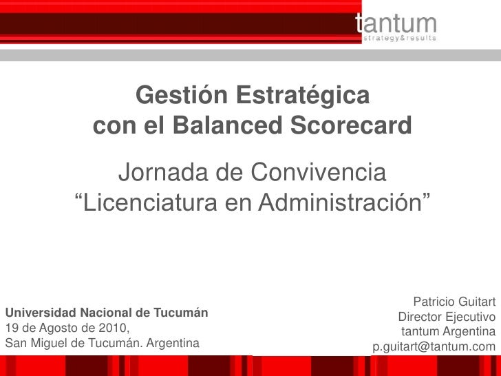"""Gestión Estratégica <br />con el Balanced Scorecard<br />Jornada de Convivencia  <br />""""Licenciatura en Administración""""<br..."""
