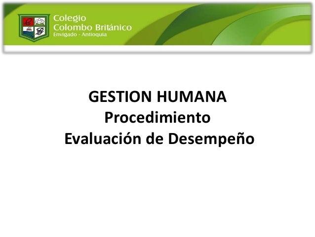 GESTION HUMANA     ProcedimientoEvaluación de Desempeño