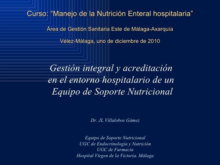 """Curso: """"Manejo de la Nutrición Enteral hospitalaria"""" Área de Gestión Sanitaria Este de Málaga-Axarquía Vélez-Málaga, uno d..."""
