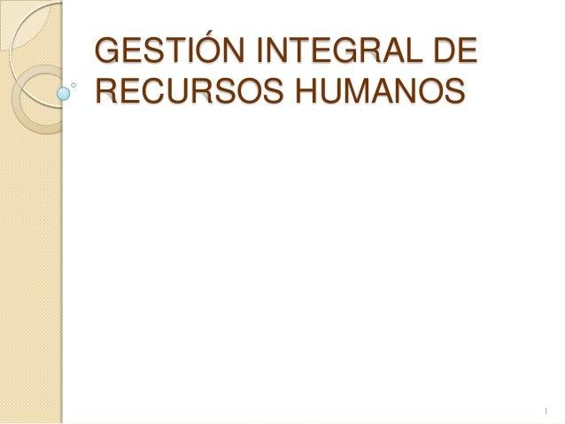 GESTIÓN INTEGRAL DE RECURSOS HUMANOS 1