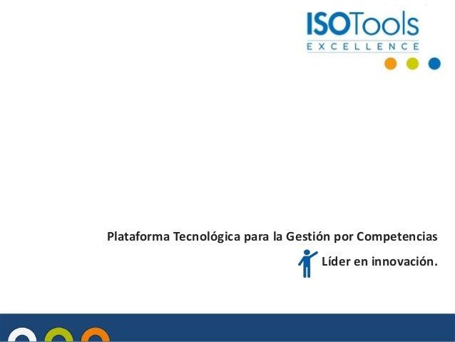 Plataforma Tecnológica para la Gestión por Competencias  Líder en innovación.