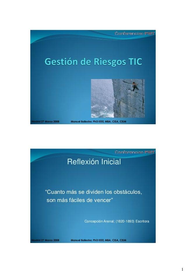 """Madrid 27 Marzo 2008    Manuel Ballester, PhD IEEE, MBA, CISA, CISM                       Reflexión Inicial         """"Cuant..."""