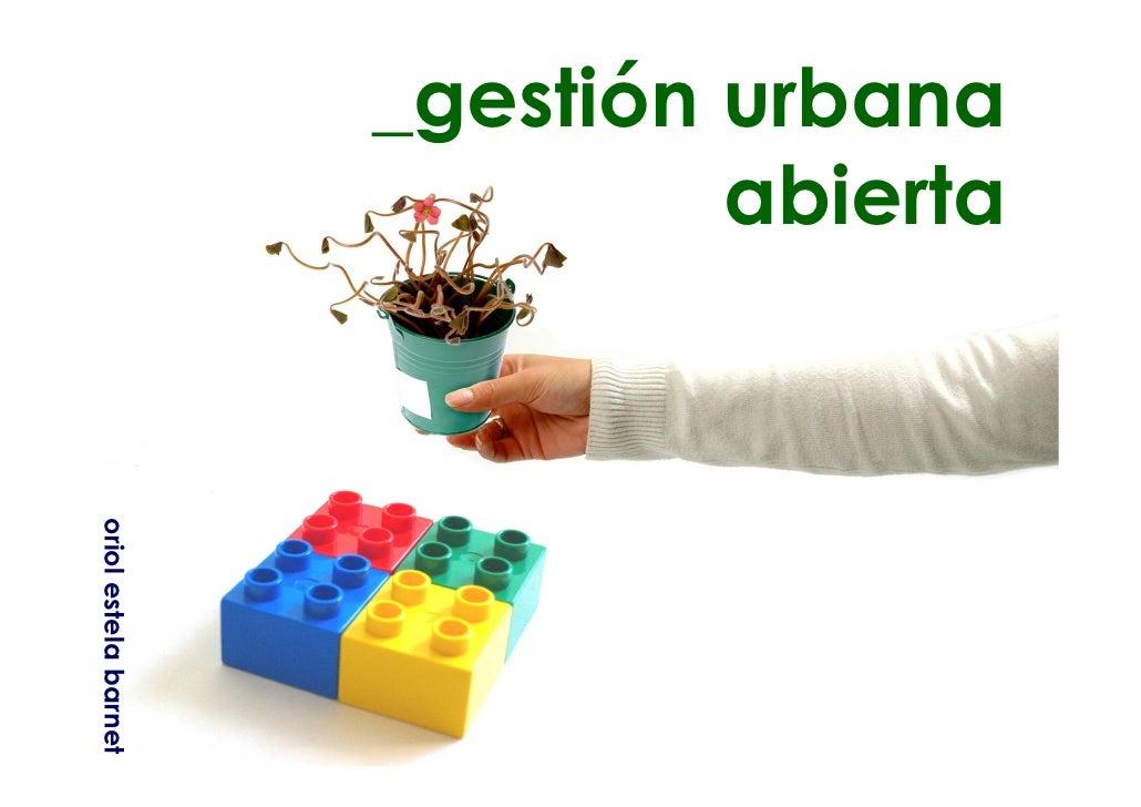 _gestión urbana                                abierta oriol estela barnet