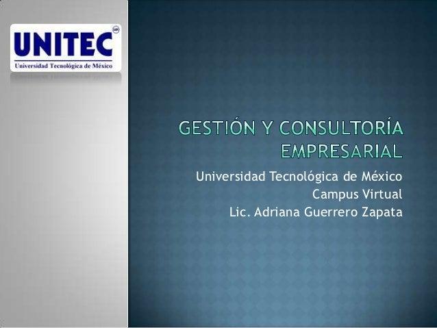 Universidad Tecnológica de México                   Campus Virtual     Lic. Adriana Guerrero Zapata