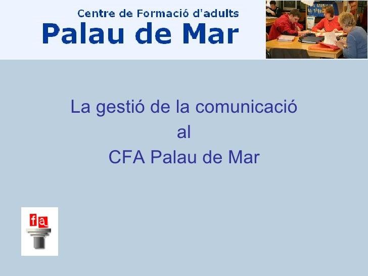 La gestió de la comunicació al CFA Palau de Mar