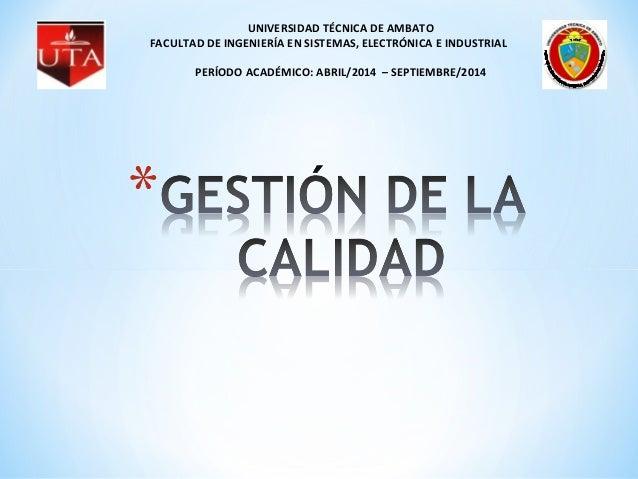 UNIVERSIDAD TÉCNICA DE AMBATO FACULTAD DE INGENIERÍA EN SISTEMAS, ELECTRÓNICA E INDUSTRIAL PERÍODO ACADÉMICO: ABRIL/2014 –...
