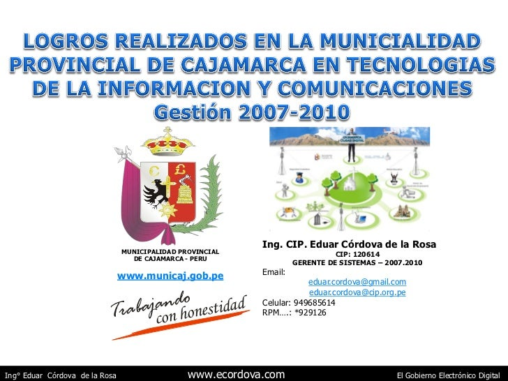 Ing CIP.120614 Eduar Cordova de la Rosa - Municipalidad Provincial de Cajamarca - Avances de Gestion 2007.2010