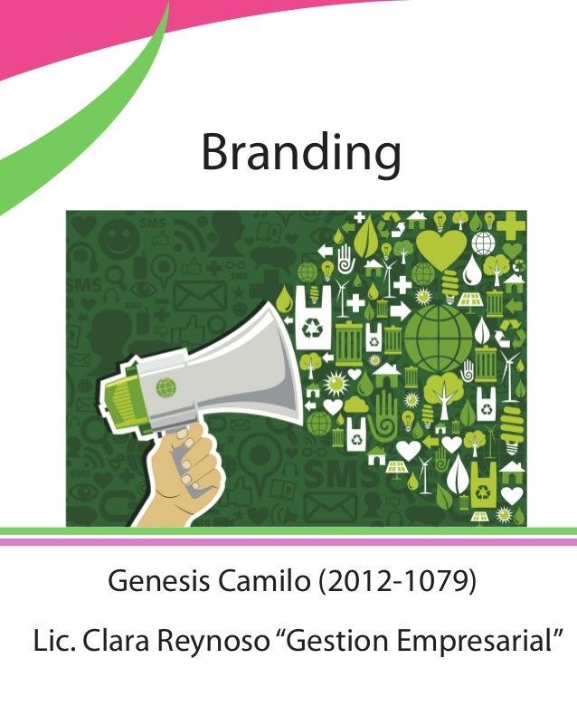 """Branding Genesis Camilo (2012-1079) Lic. Clara Reynoso""""Gestion Empresarial""""."""