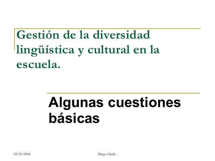 Gestión de la diversidad lingüística y cultural en la escuela.  Algunas cuestiones básicas