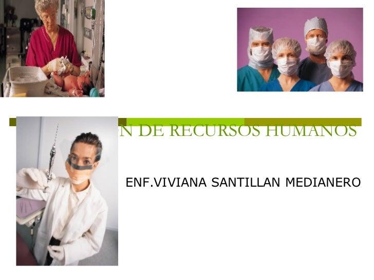 GESTION DE RECURSOS HUMANOS ENF.VIVIANA SANTILLAN MEDIANERO