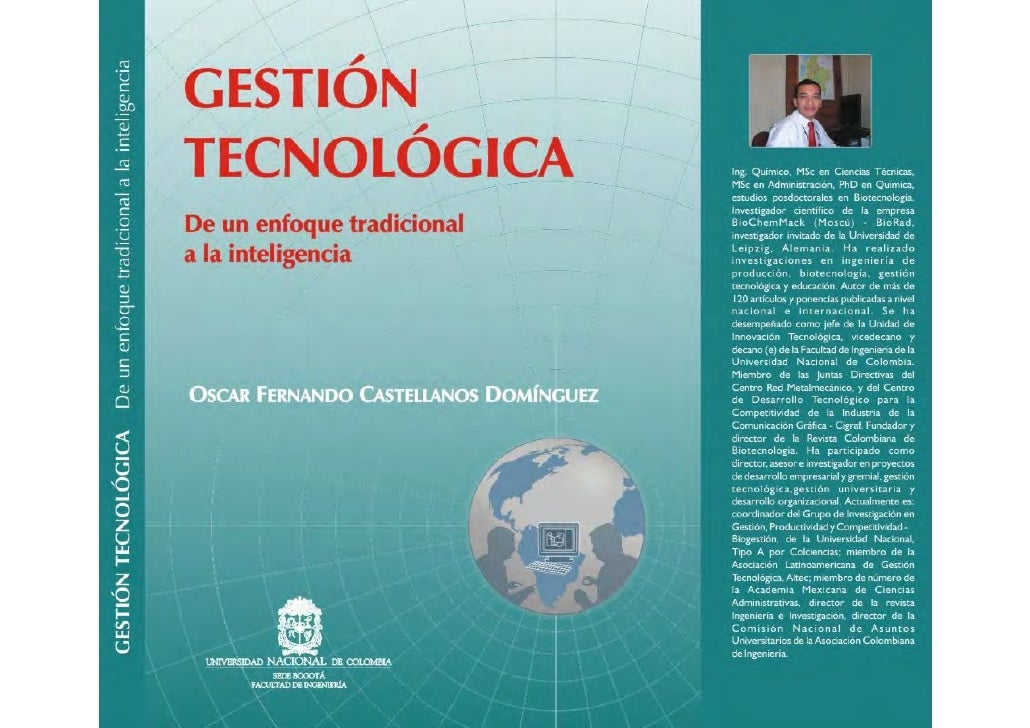 Gestión Tecnológica:de un enfoque tradicional     a la inteligenciaOscar Fernando Castellanos Domínguez