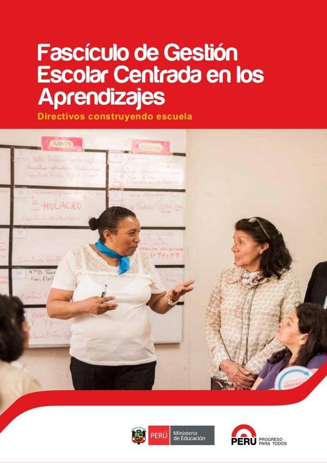 Directivos construyendo escuela Fascículo de Gestión Escolar Centrada en los Aprendizajes