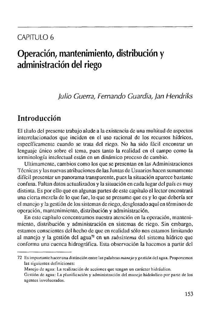 CAPITULO 6Operacion, mantenimiento, distribucion yadministracion del riego                     Julio Guerra, Fernando Guar...