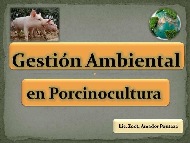 Lic. Zoot. Amador Pontaza