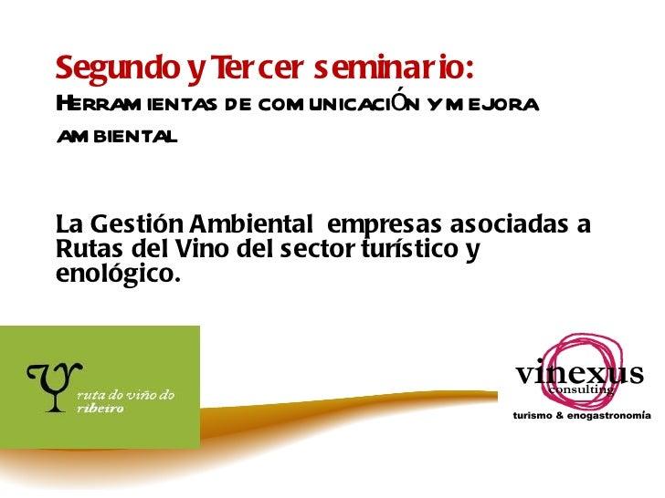 Segundo y Tercer seminario:  Herramientas de comunicación y mejora ambiental La Gestión Ambiental  empresas asociadas a Ru...