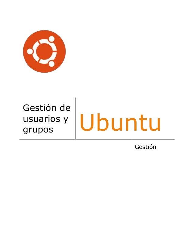 Gestión deusuarios ygrupos UbuntuGestión