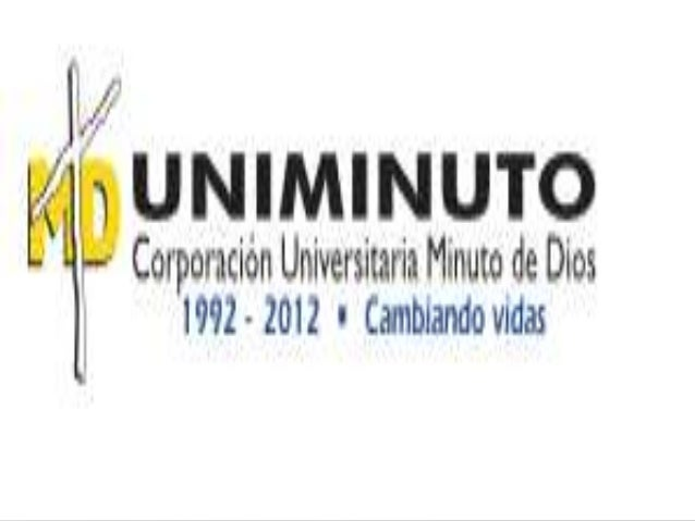 El Sistema Universitario UNIMINUTO inspirado enel Evangelio, la espiritualidad Eudista y la ObraMinuto de Dios, agrupa Ins...