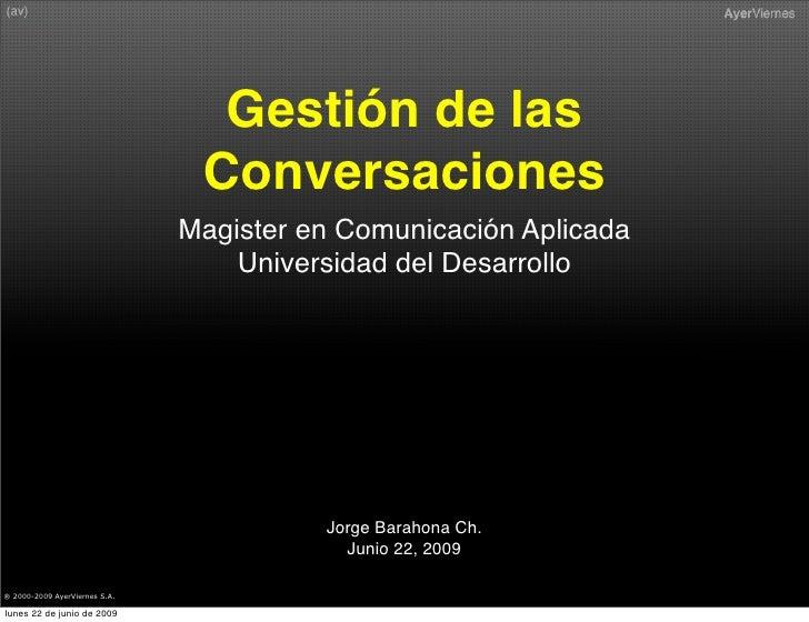 Gestión de las                                 Conversaciones                                Magister en Comunicación Apli...