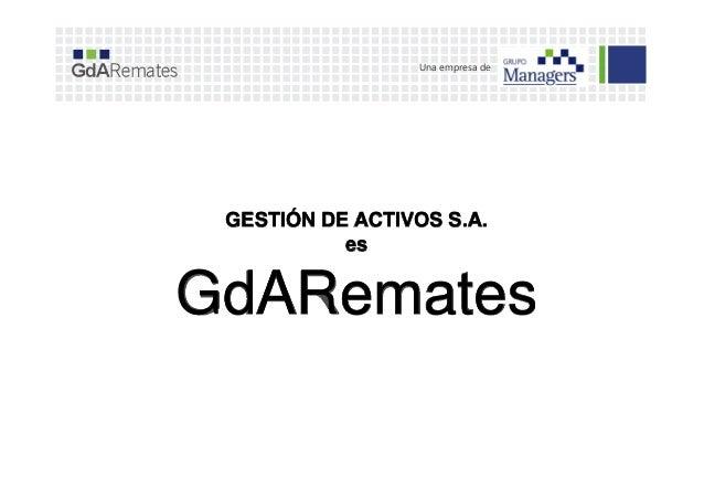 Una empresa de GESTIÓN DE ACTIVOS S.A. eses GdARemates