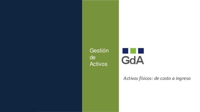 Gestión de Activos Activos físicos: de costo a ingreso
