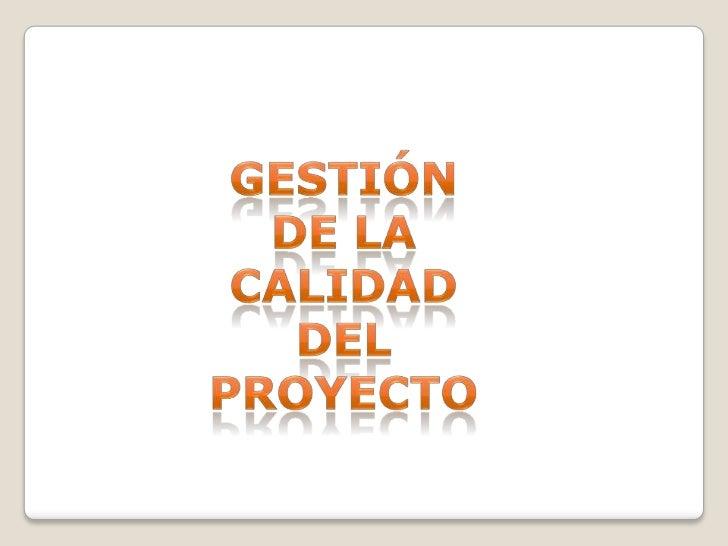 La Gestión de la Calidad del Proyecto incluyelos procesos y actividades de la organizaciónejecutante           que        ...