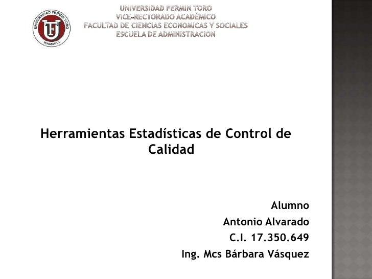 Herramientas Estadísticas de Control de                Calidad                                        Alumno              ...