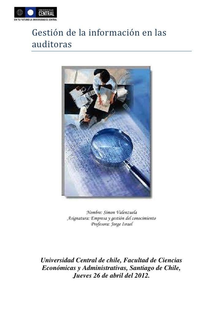 Gestión de la información en lasauditoras                    Nombre: Simon Valenzuela           Asignatura: Empresa y gest...