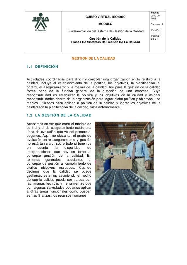 CURSO VIRTUAL ISO 9000 MODULO Fundamentación del Sistema de Gestión de la Calidad Gestión de la Calidad Clases De Sistemas...