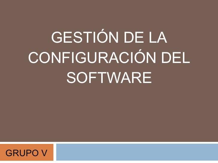 Gestion de la configuracion del software