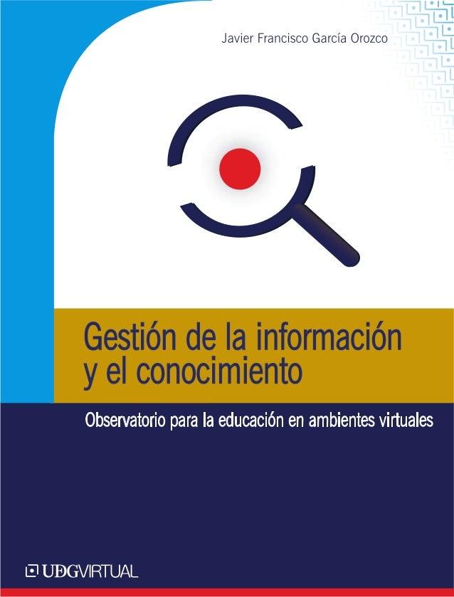 Gestión de la información y el conocimiento Observatorio para la educación en ambientes virtuales
