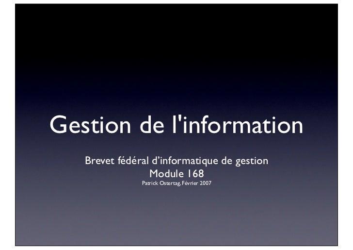 Gestion de linformation   Brevet fédéral d'informatique de gestion                 Module 168               Patrick Ostert...