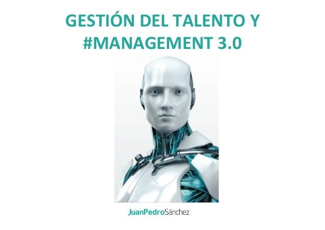 GESTIÓN  DEL  TALENTO  Y   #MANAGEMENT  3.0