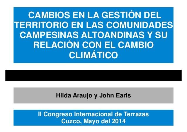 CAMBIOS EN LA GESTIÓN DEL TERRITORIO EN LAS COMUNIDADES CAMPESINAS ALTOANDINAS Y SU RELACIÓN CON EL CAMBIO CLIMÁTICO Hilda...