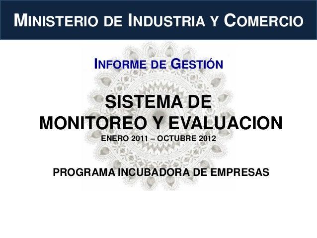 MINISTERIO DE INDUSTRIA Y COMERCIO         INFORME DE GESTIÓN         SISTEMA DE   MONITOREO Y EVALUACION          ENERO 2...