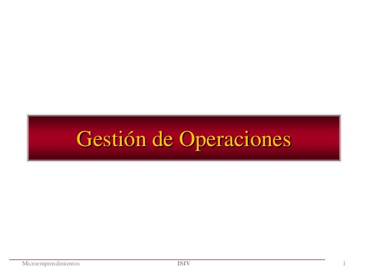 Gestion de operaciones - Microemprendimientos - Instituto ISIV