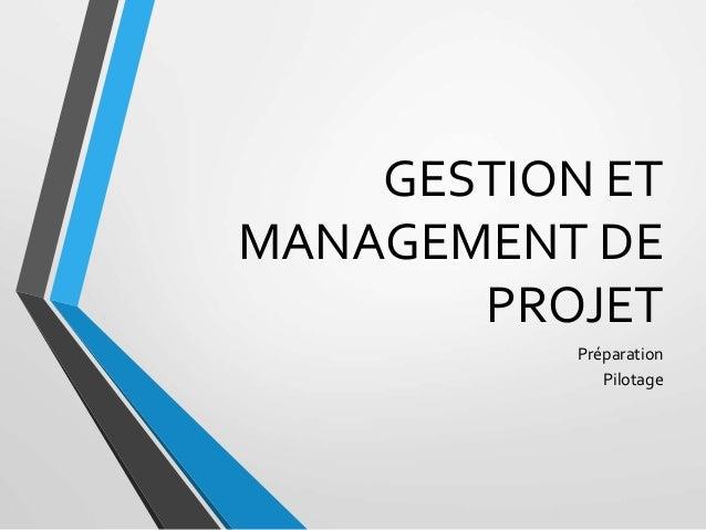 GESTION ET MANAGEMENT DE PROJET Préparation Pilotage