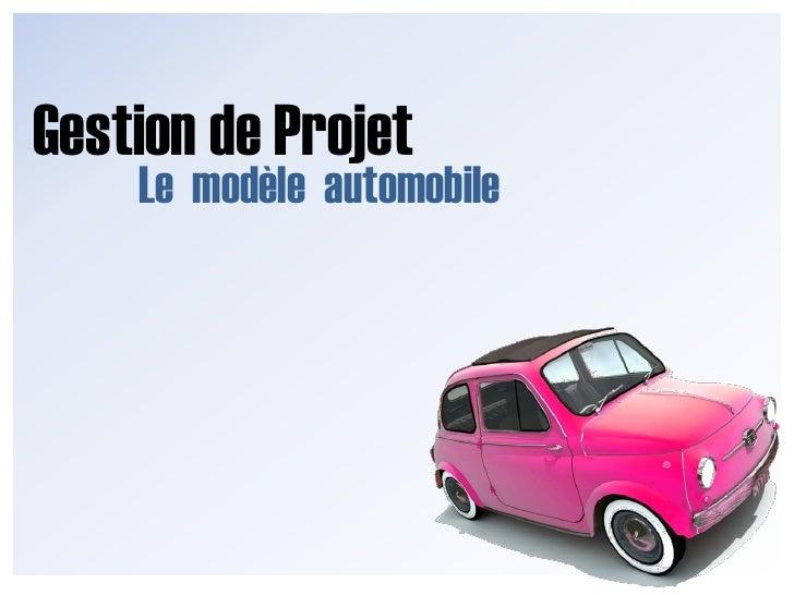 Gestion de Projet<br />Le  modèle  automobile<br />Niveau 1<br />