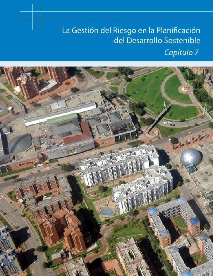 La Gestión del Riesgo HoySeguridad Humana, Seguridad Territorial y Gestión Territorial Sostenible                         ...