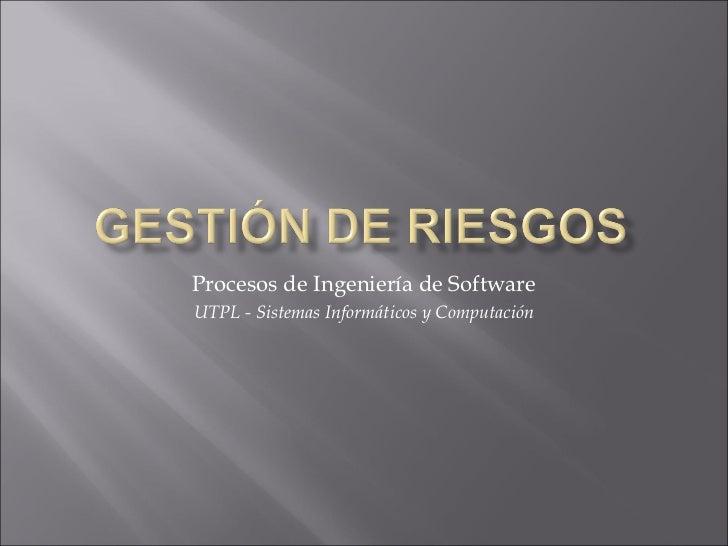 Procesos de Ingeniería de SoftwareUTPL - Sistemas Informáticos y Computación