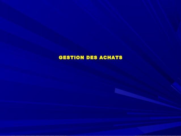 GESTION DES ACHATS