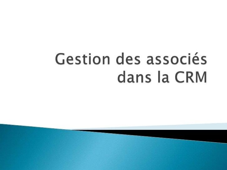 Gestion des associés dans la CRM<br />