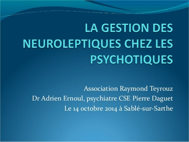 Association Raymond Teyrouz  Dr Adrien Ernoul, psychiatre CSE Pierre Daguet  Le 14 octobre 2014 à Sablé-sur-Sarthe