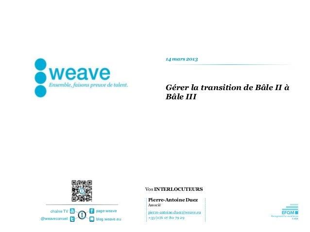 14 mars 2013                                          Gérer la transition de Bâle II à                                    ...