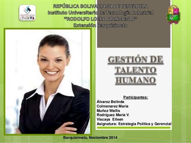 Participantes:  Álvarez Belinda  Colmenarez María  Muñoz Wallis  Rodríguez María V.  Viscaya Eileen  Asignatura: Estrategi...