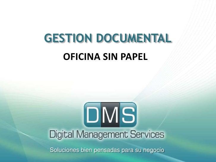 GESTION DOCUMENTAL<br />OFICINA SIN PAPEL<br />Soluciones bien pensadas para su negocio<br />